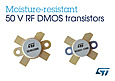 STMicroelectronics has unveiled two new moisture-resistant radio-frequency (RF) power transistors that increase the ruggedness and reliability of applications operating in high-moisture environments.