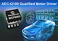 Motor Driver from Microchip is automotive AEC-Q100 qualified, highly integrated and compact; provides high performance and high current
