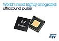 World's most highly-integrated octal ultrasound pulser from STMicroelectronics simplifies design for ultrasound equipment