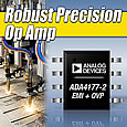 Analog Devices has introduced the industry's first and most robust operational amplifier that integrates input protection against signalexcursions of 32 V beyond the supply rails and 70-dB of rejection for electro-magnetic interference (EMI) above 1 GHz.