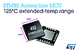 The latest STM8S Access Line microcontrollers from STMicroelectronics are tested up to 125°C to ensure enduring performance at sustained high temperatures in applications such as lighting controls, motor drives, and industrial automation.