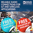 Analog Devices have introduced a low power, high performance, radio transceiver for battery powered applications. The new transceiver enables more reliable wireless radio connections with fewer retries and packet losses as well as longer battery lifetime.