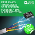 Analog Devices have launched the industry's first RS-485 transceivers which are fully certified for Level 4 EMC surge protection, thus eliminating the need for external transient-voltage surge-suppression devices.