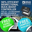 Analog Devices has announced the Power by Linear LT8708/-1, a 98% efficient bidirectional buck-boost switching regulator controller that operates between two batteries that have the same voltage.