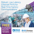 Analog Devices Unveils Robust, Low-Latency PHY Technology for New ADI Chronous Portfolio of Industrial Ethernet Solutions, evaluation board and samples available from Anglia