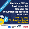 Join Anglia, STMicroelectronics and CW for a free, 1-day practical workshop on motion MEMS and environmental sensors for industrial applications