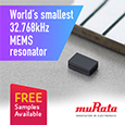 Murata's MEMS resonators are piezoelectric elements that function as mechanical resonators to generate a constant frequency, the recently released WMRAG of 32.768kHz resonators are the smallest currently available on the market.